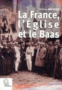 La France, lEglise et le Baas - Un siècle de présence française en Syrie (de 1918 à nos jours).pdf