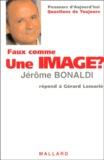 Jérôme Bonaldi - Faux comme une image ?.
