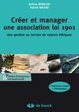 Jérôme Boncler et Patrick Valéau - Créer et manager une association loi 1901 - Une gestion au service de valeurs éthiques.