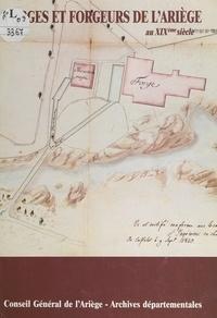 Jérôme Bonhote et Jean Cantelaube - Forges et forgeurs de l'Ariège au XIXe siècle.