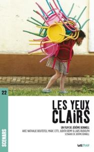 Jérôme Bonnell - Les yeux clairs (scénario du film).