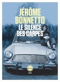 Jérôme Bonnetto - Le silence des carpes.