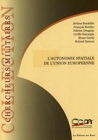 Jérôme Bordellès et François Bordier - L'autonomie spatiale de l'Union européenne.