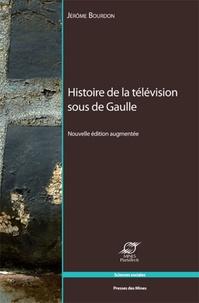 Jérôme Bourdon - Histoire de la télévision sous de Gaulle.