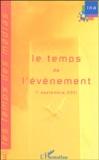 Jérôme Bourdon et Sylvie Lindeperg - Les Temps des Médias - Premier forum international d'été juillet 2002 ; Tome 3, 5 juillet : Le temps de l'événement.