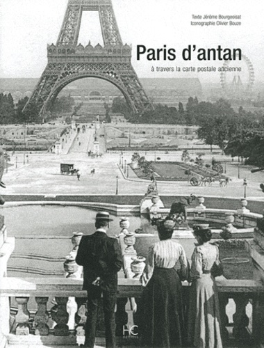 Jérôme Bourgeoisat - Paris d'antan - A travers la carte postale ancienne.