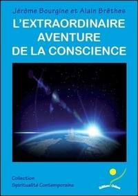 Jérôme Bourgine et Alain Brethe - L'extraordinaire aventure de la conscience.