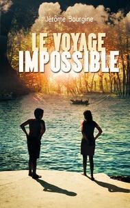 Jérôme Bourgine - Le voyage impossible - Tibo et Lime, aventuriers de l'Astral.