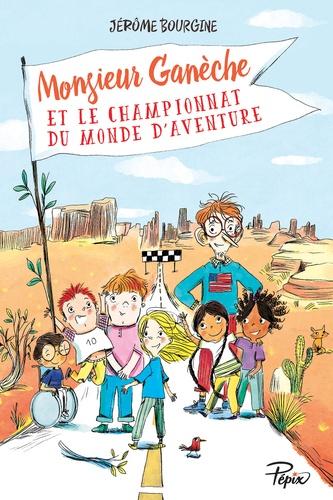 Monsieur Ganèche et le championnat du monde d'aventure