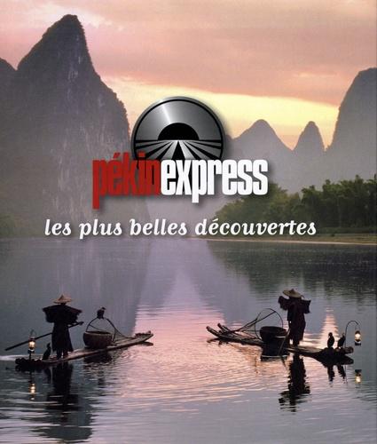 Jérôme Bourgine et David Dibilio - Pékin express - Les plus belles découvertes.