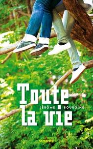 Jérôme Bourgine - Toute la vie.