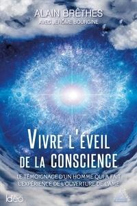 Jérôme Bourgine et Alain Brêthes - Vivre l'éveil de la conscience.