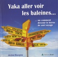 Jérôme Bourgine - Yaka aller voir les baleines....