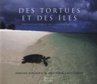 Jérôme Bourjea et Hendrik Sauvignet - Des tortues et des îles - Voyage au coeur de l'océan Indien.