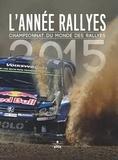Jérôme Bourret - L'Année Rallyes 2015 - Championnat du monde des rallyes.