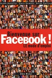 Jérôme Bouteiller et Claire Germouty - Bienvenue sur Facebook ! - LE mode d'emploi.