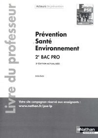 Jérôme Boutin - Prévention Santé Environnement 2de Bac pro Acteurs de prévention - Livre du professeur.