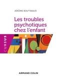 Jérôme Boutinaud - Les troubles psychotiques chez l'enfant.