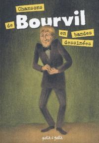 Jérôme Bretzner et Mathieu Gabella - Chansons de Bourvil en Bandes dessinées.