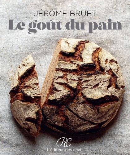 Jerôme Bruet - Le gout du pain.