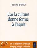 Jerome Bruner - Car la culture donne forme à l'esprit - De la révolution cognitive à la psychologie culturelle.
