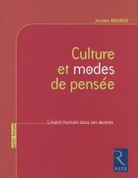 Jerome Bruner - Culture et modes de pensée - L'esprit humain dans ses oeuvres.