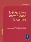 Jerome Bruner - L'éducation, entrée dans la culture - Les problèmes de l'école à la lumière de la psychologie culturelle.
