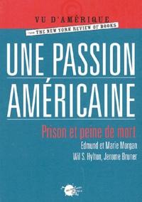 Jerome Bruner et Edmund Morgan - Une passion américaine - Prison et peine de mort.