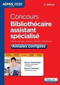 Téléchargements de livres de libarary Kindle Concours Bibliothécaire assistant spécialisé  - Annales corrigées classe normale, externe, interne, catégorie B PDB