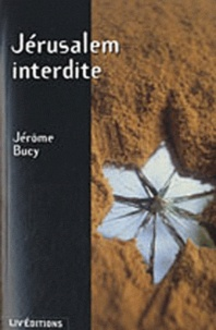 Jérôme Bucy - Jérusalem interdite.