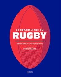 Jérôme Bureau et Patrick Lemoine - Le grand livre du rugby.