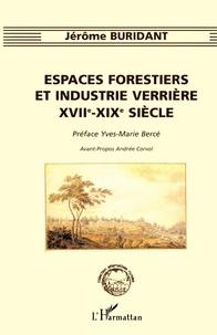 Jérôme Buridant - Espaces forestiers et industrie verrière, XVIIe-XIXe siècle.