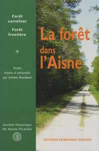 Jérôme Buridant - La forêt dans l'Aisne - Forêt carrefour, forêt frontière.