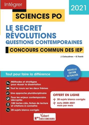 Concours Sciences Po - Le secret et Révolutions - Questions contemporaines. Tout pour réussir Concours commun des IEP (Réseau ScPo) - Nouvelle édition - 2021  Edition 2021