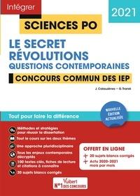 Jérôme Calauzènes et Ghislain Tranié - Concours Sciences Po - Le secret et Révolutions - Questions contemporaines - Tout pour réussir Concours commun des IEP (Réseau ScPo) - Nouvelle édition - 2021.