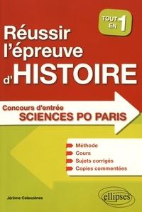 Jérôme Calauzènes - Réussir l'épreuve d'histoire au concours d'entrée de Sciences Po Paris.