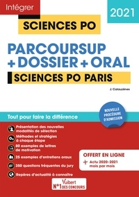 Jérôme Calauzènes - Sciences Po Paris - Tout-en-un - Nouvelle procédure d'admission : Parcoursup, Dossier et oral - Tout pour réussir - Admission 2021.