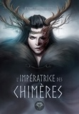 Jérôme Camedescasse et  Tiphs - L'Impératrice des chimères.