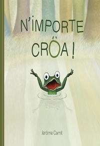 Jérôme Camil - N'importe crôa !.