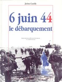 Jérôme Camilly - 6 juin 44, le Débarquement.