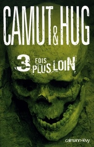 Jérôme Camut - 3 fois plus loin.