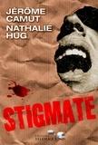 Jérôme Camut et Nathalie Hug - Les Voies de l'ombre Tome 2 : Stigmate.
