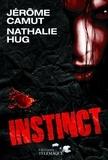 Jérôme Camut et Nathalie Hug - Les Voies de l'ombre Tome 3 : Instinct.