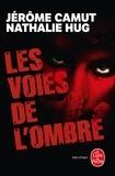 Jérôme Camut et Nathalie Hug - Les Voies de l'ombre Tomes 1 à 4 : Prédation - Stigmate - Instinct - Rémanence.