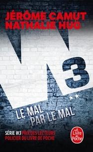Jérôme Camut et Nathalie Hug - W3 Tome 2 : Le mal par le mal.