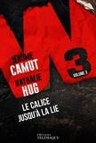 Jérôme Camut et Nathalie Hug - W3 Tome 3 : Le calice jusqu'à la lie.