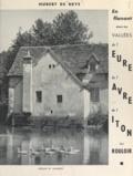 Jérôme Carcopino et Hubert de Brye - En flânant dans les vallées de l'Eure, de l'Avre, de l'Iton, du Rouloir.