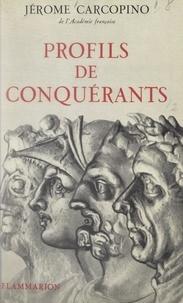 Jérôme Carcopino - Profils de conquérants.