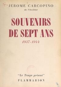 Jérôme Carcopino - Souvenirs de sept ans : 1937-1944.