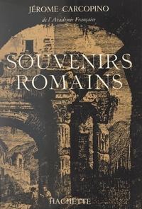 Jérôme Carcopino - Souvenirs romains.